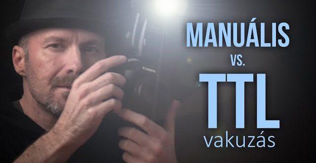 Manuális vs. TTL vakuzás