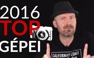 Legjobb fényképezőgépek 2016-ban