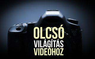 Olcsó világítás videóhoz