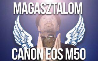 Canon EOS M50 fényképezőgép vélemény II. (Pozitívumok)