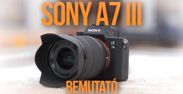 Sony A7 III fényképezőgép bemutató