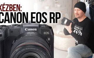 Kézben: Canon EOS RP (EOS R) full frame MILC gép