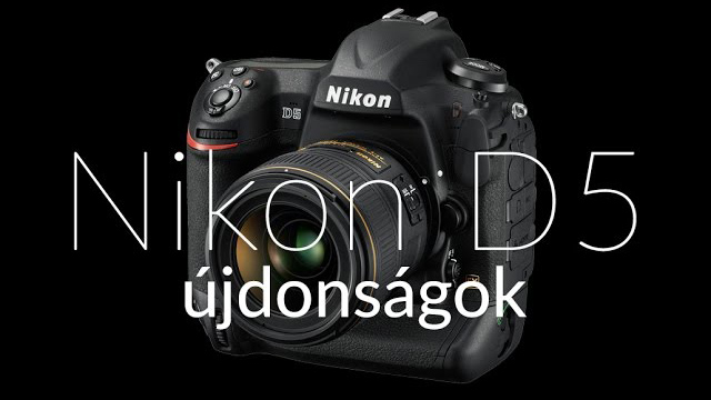 A Nikon D5 újdonságai