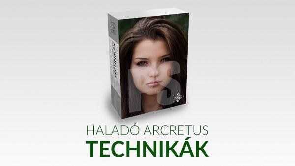 Haladó photoshop arcretus technikák