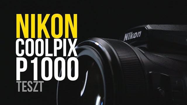 Nikon Coolpix P1000 fényképezőgép teszt