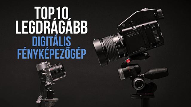 TOP10 legdrágább digitális fényképezőgép